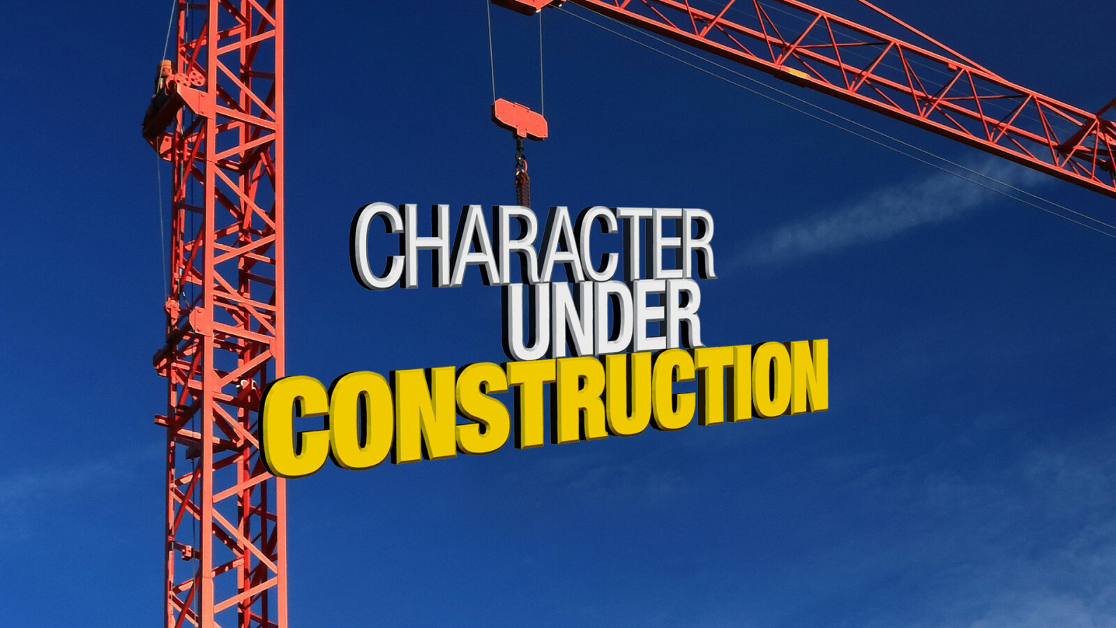 Character Under Construction
