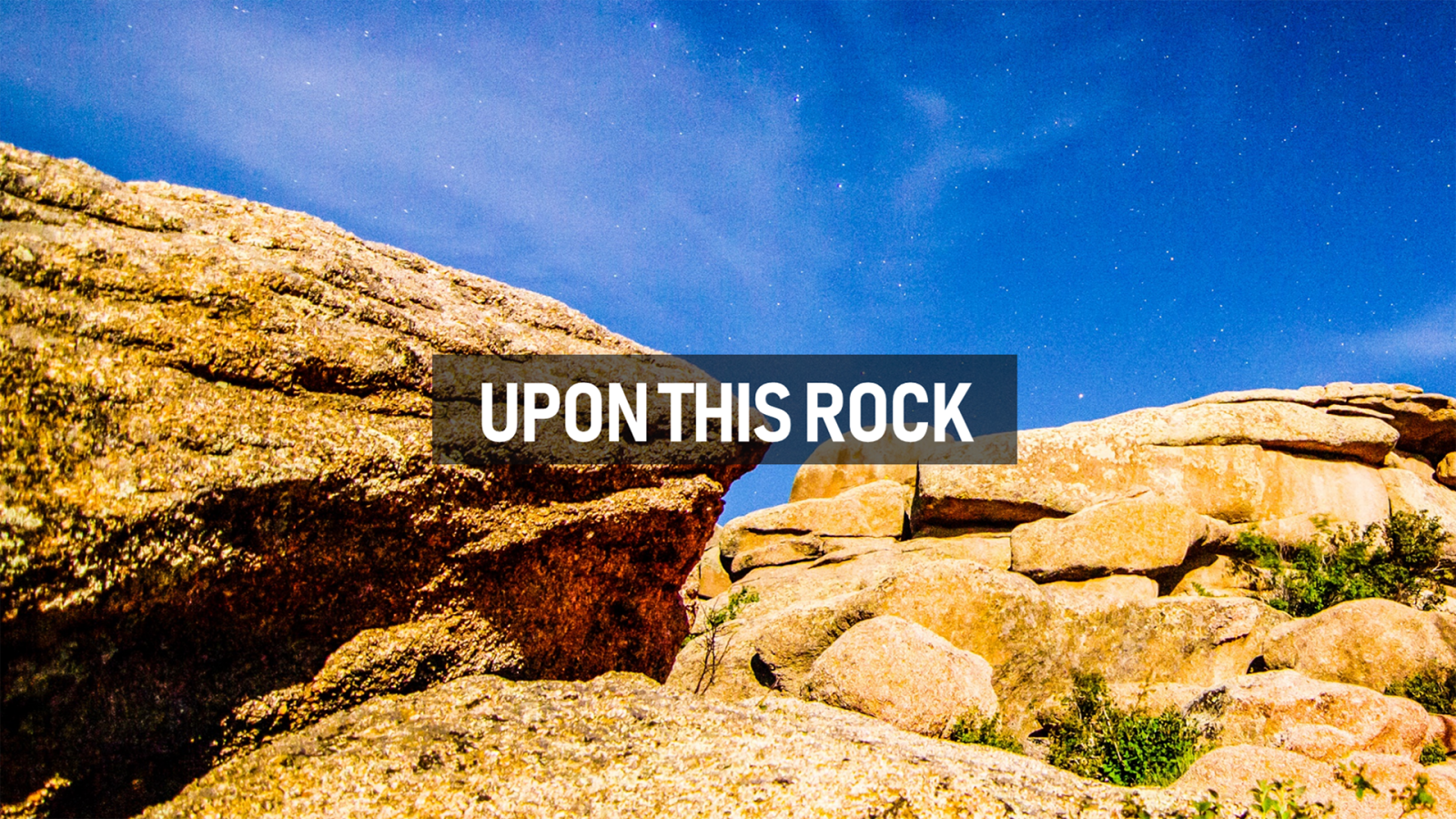 Upon This Rock - August 2019