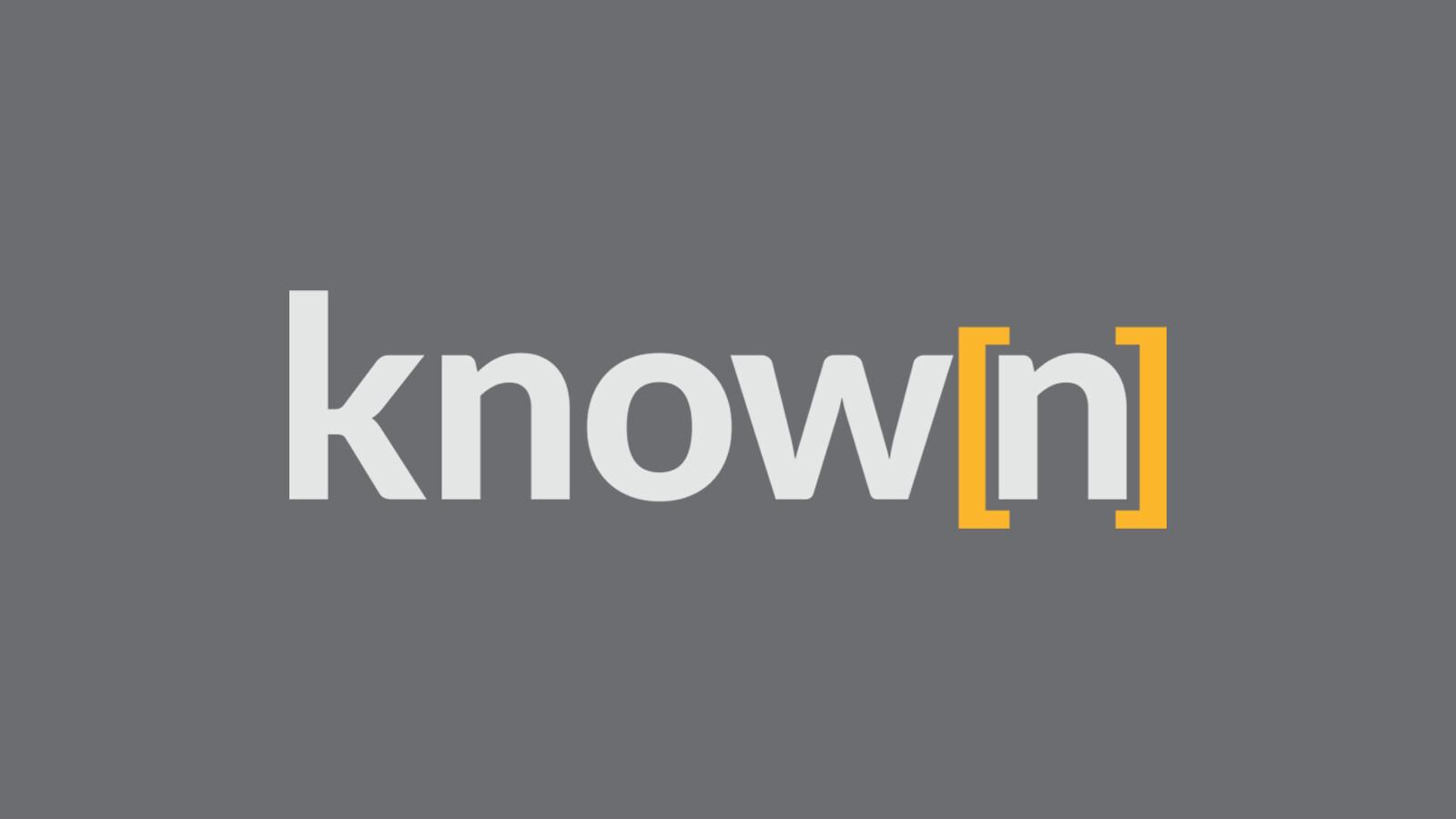 know[n]